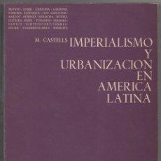 Libros de segunda mano: IMPERIALISMO Y URBANIZACIÓN EN AMÉRICA LATINA. Lote 107492631