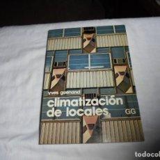 Libros de segunda mano: CLIMATIZACION DE LOCALES.YVES GUENAND.GUSTAVO Y GILI BARCELONA 1977. Lote 107735567