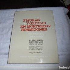 Libros de segunda mano: FISURAS Y GRIETAS EN MORTEROS Y HORMIGONES.SUS CAUSAS Y REMEDIOS.ALBERT JOISEL.EDITORES ASOCIADOS 19. Lote 107737243