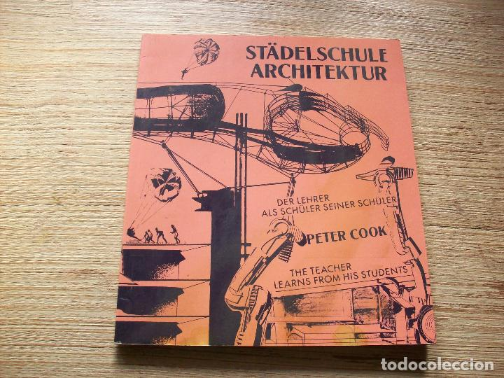 PETER COOK . STÄDELSCHULE ARCHITECTUR : THE TEACHER LEARNS FROM HIS STUDENTS . (Libros de Segunda Mano - Bellas artes, ocio y coleccionismo - Arquitectura)