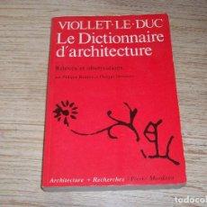 Libros de segunda mano: VIOLLET LE DUC . LE DICTIONNAIRE D'ARCHITECTURE . RELEVÉS ET OBSERVATIONS. PHILIPPE BOUDON . Lote 108765119