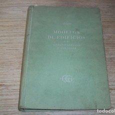 Libros de segunda mano: MODELOS DE EDIFICIOS PARA URBANIZACIONES Y COLONIAS . J. HUGUET . GUSTAVO GILI .1947 1ª EDICIÓN . Lote 108765375