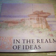 Libros de segunda mano: FRANK LLOYD WRIHT IN THE REALM OF IDEAS . SOUTHERN ILLNOIS UNIVERSITY PRESS. Lote 108774291