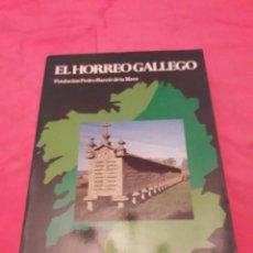 Libros de segunda mano: EL HORREO GALLEGO. IGNACIO MARTINEZ RODRÍGUEZ. . Lote 108919983