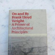 Libros de segunda mano: ON AND BY FRANK LLOYD WRIGHT AÑO 2005. Lote 109074843
