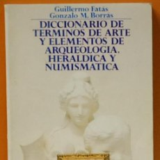 Libros de segunda mano: LMV - DICCIONARIO DE TERMINOS DE ARTE..GUILLERMO FATAS-GONZALO M.BORRAS. Lote 109162543