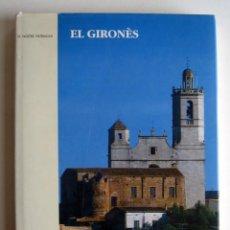 Libros de segunda mano: EL NOSTRE PATRIMONI: EL GIRONÉS, POR JOAN BADIA I HOMS. FOTOGRAFÍA JORDI OLAVARRIETA . Lote 110046239