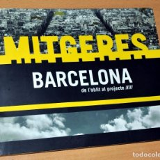 Libros de segunda mano: EXPOSICIÓ MITGERES - BARCELONA, DE L'OBLIT AL PROJECTE - EDITA: AYUNTAMENT DE BARCELONA - AÑO 2007. Lote 110184951