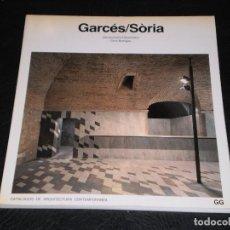 Libros de segunda mano: GARCÉS / SÒRIA - GUSTAVO GILI 1987- CATALOGOS DE ARQUITECTURA CONTEMPORANEA . Lote 110234823