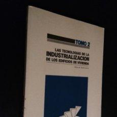 Libros de segunda mano: LAS TECNOLOGÍAS DE LA INDUSTRIALIZACIÓN DE LOS EDIFICIOS DE VIVIENDA. TOMO 2. Lote 110418355