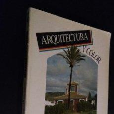 Libros de segunda mano: ARQUITECTURA Y COLOR. HERVÁS AVILÉS, JOSÉ MARÍA - ALFONSO SEGOVIA MONTOYA. Lote 196036002