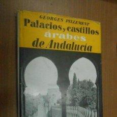 Libros de segunda mano: PALACIOS Y CASTILLOS ARABES DE ANDALUCIA EDITORIAL GUSTAVO GILI BARCELONA 1953. Lote 110631047