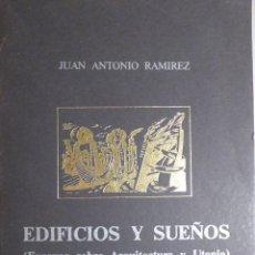Libros de segunda mano: EDIFICIOS Y SUEÑOS (ENSAYOS SOBRE ARQUITECTURA Y UTOPÍA). J. A. RAMÍREZ. Lote 110836167
