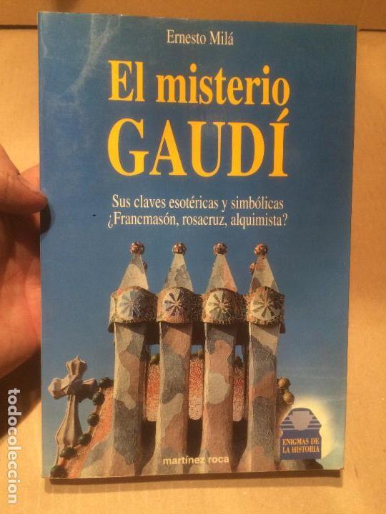 ANTIGUO LIBRO EL MISTERIO DE GAUDÍ ESCRITO POR ERNESTO MILÁ AÑO 1994 (Libros de Segunda Mano - Bellas artes, ocio y coleccionismo - Arquitectura)