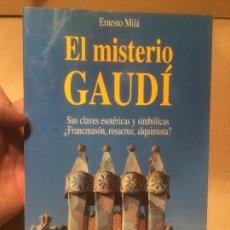 Libros de segunda mano: ANTIGUO LIBRO EL MISTERIO DE GAUDÍ ESCRITO POR ERNESTO MILÁ AÑO 1994 . Lote 111929391