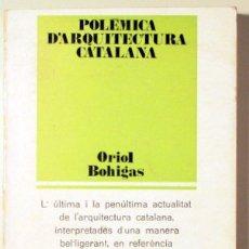 Libros de segunda mano: BOHIGAS, ORIOL - POLÈMICA D'ARQUITECTURA CATALANA - BARCELONA 1970. Lote 111859994