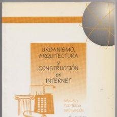 Libros de segunda mano: URBANISMO, ARQUITECTURA Y CONSTRUCCIÓN EN INTERNET.. Lote 112088375