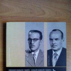 Libros de segunda mano: FERNANDO BARQUÍN Y BARÓN - JOAQUÍN B Y B. SEMANA DE LA ARQUITECTURA DE SEVILLA. COAS 2007. Lote 112142411