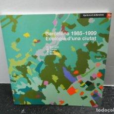 Libros de segunda mano: BARCELONA 1985-1999. ECOLOGIA D'UNA CIUTAT H. BARRACÓ , A. PRAT 1999. Lote 112394723