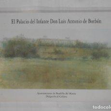 Libros de segunda mano: EL PALACIO DEL INFANTE DON LUIS ANTONIO DE BORBÓN. MACHÍN HAMALAINEN, CARLOS. TDK320. Lote 112645327