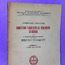 Libros de segunda mano: COMENTARIOS Y NOTAS SOBRE ARQUITECTURA Y ARQUITECTOS DEL RENACIMIENTO EN ASTURIAS. Lote 112673927
