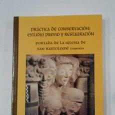 Libros de segunda mano: PRÁCTICA DE CONSERVACIÓN. ESTUDIO PREVIO Y RESTAURACIÓN PORTADA IGLESIA SAN BARTOLOME LOGROÑO TDK333. Lote 112857087
