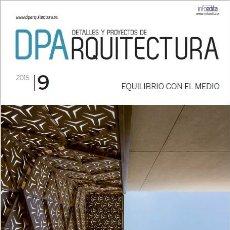 Libros de segunda mano: DP ARQUITECTURA SEPTIEMBRE 2015 AÑO 2015 NÚMERO 9 EQUILIBRIO CON EL MEDIO. Lote 113087615