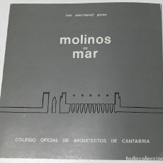 Libros de segunda mano: MOLINOS DE MAR - LUIS AZURMENDI PÉREZ - COLEGIO ARQUITECTOS DE CANTABRIA - SANTANDER, 1985. Lote 113117471