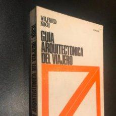 Libros de segunda mano: GUÍA ARQUITECTÓNICA DEL VIAJERO. KOCH, WILFRIED. Lote 113303447
