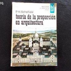 Libros de segunda mano: TEORÍA DE LA PROPORCIÓN EN ARQUITECTURA. P.H. SCHOFIELD. ED. LABOR. 1ª EDICIÓN ESPAÑOLA, 1971.. Lote 113651747