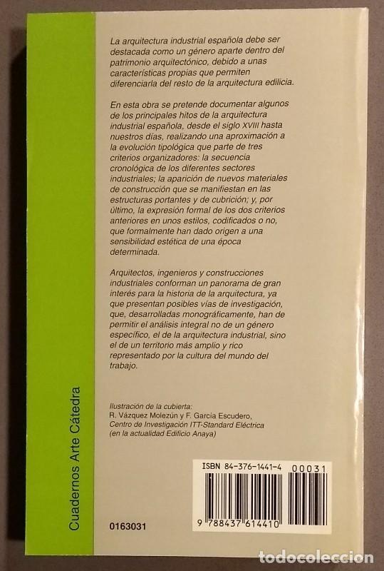 Libros de segunda mano: Arquitectura industrial en España. 1830 – 1990. Julián Sobrino. Cátedra. Cuadernos de Arte. 1996 - Foto 2 - 185928673