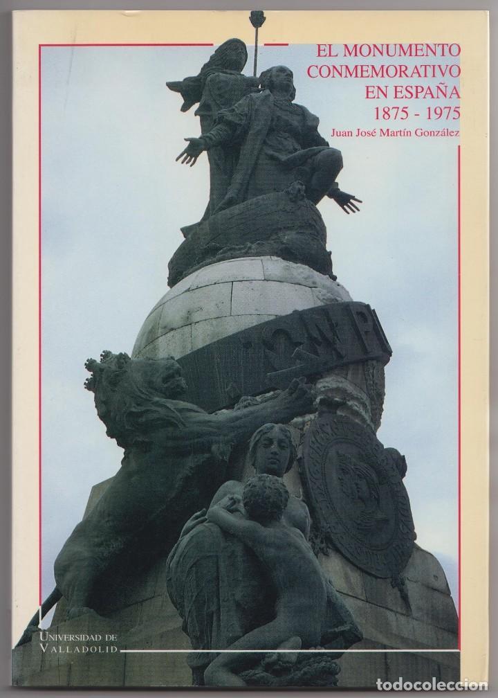 EL MONUMENTO CONMEMORATIVO EN ESPAÑA 1875-1975 (Libros de Segunda Mano - Bellas artes, ocio y coleccionismo - Arquitectura)