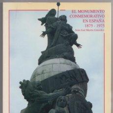 Libros de segunda mano: EL MONUMENTO CONMEMORATIVO EN ESPAÑA 1875-1975. Lote 114008931