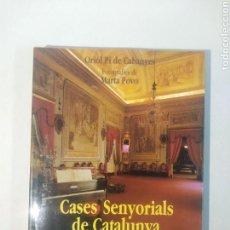 Libros de segunda mano: CASES SENYORIALS DE CATALUNYA. ORIOL PI DE CABANYES. Lote 114016379