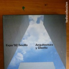 Libros de segunda mano: EXPO'92 SEVILLA: ARQUITECTURA Y DISEÑO VV. AA PUBLICADO POR ELECTA. (1992). Lote 114173911