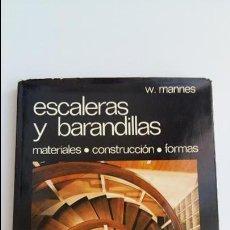 Libros de segunda mano: ESCALERAS Y BARANDILLAS. MATERIALES CONSTRUCCION FORMAS. W MANNES. 1972. W. Lote 114335315