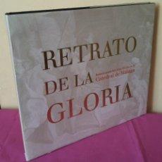 Libros de segunda mano: RETRATO DE LA GLORIA, RESTAURACIÓN DEL ALTAR MAYOR DE LA CATEDRAL DE MÁLAGA. Lote 114410695