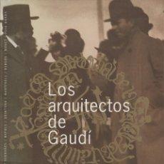 Libros de segunda mano: LOS ARQUITECTOS DE GAUDÍ. Lote 114603047