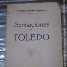 Libros de segunda mano: SENSACIONES DE TOLEDO. ARTE HISPANICO 1933.. Lote 115031195