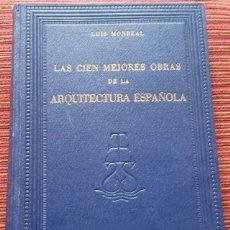 Libros de segunda mano: LAS CIEN MEJORES OBRAS DE LA ARQUITECTURA ESPAÑOLA. MONREAL Y TEJADA. LUIS. Lote 115062843