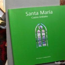 Libros de segunda mano: SANTA MARÍA. CASTRO URDIALES. ENRIQUE CAMPUZANO. Lote 115201112
