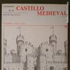 Libros de segunda mano: NACIMIENTO DE UN CASTILLO MEDIEVAL. DAVID MACAULAY. Lote 115332587