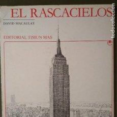 Libros de segunda mano: EL RASCACIELOS . DAVID MACAULAY. Lote 115332787