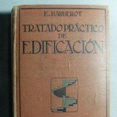 Libros de segunda mano: TRATADO PRÁCTICO DE EDIFICACIÓN / E. BARBEROT / 1921. Lote 115340867