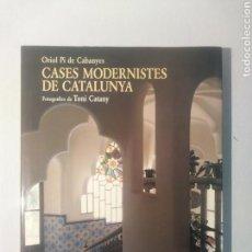 Libros de segunda mano: CASES MODERNISTES DE CATALUNYA ORIOL PI DE CABANYES CATALÀ EDICIONS 62. Lote 115308007