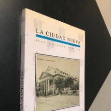Libros de segunda mano: LA CIUDAD NUEVA, JUAN CALDUCH CERVERA. Lote 115543695