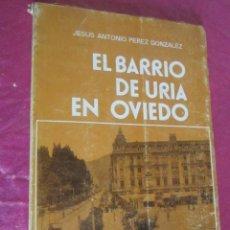 Libros de segunda mano: EL BARRIO DE URÍA EN OVIEDO / PÉREZ GONZÁLEZ, JESÚS ANTONIO. 1977. Lote 115696439