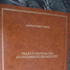 Libros de segunda mano: TRAZA Y VENTURA DEL AYUNTAMIENTO DE SAGUNTO.1991,SANTIAGO BRU Y VIDAL.SIMIL PIEL 263PP 90075. Lote 116089571