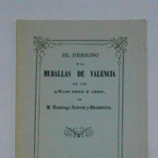 Libros de segunda mano: EL DERRIBO DE LAS MURALLAS DE VALENCIA EN LOS AÑOS 1865 Y 1866. DOMINGO ANDRES Y FINISTERRA. TDK312. Lote 116162155