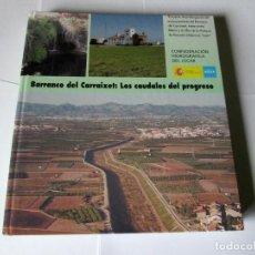 Libros de segunda mano: BARRANCO DE CARRAIXET - LOS CAUDALES DEL PROGRESO - CONFEDERACION HIDROGRAFICA DEL JUCAR. Lote 116269003